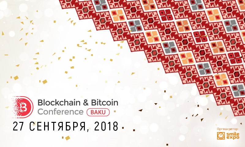 Blockchain & Bitcoin Conference Baku